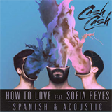 How to Love (Feat. Sofia Reyes) [Spanish & Acoustic] (Single)